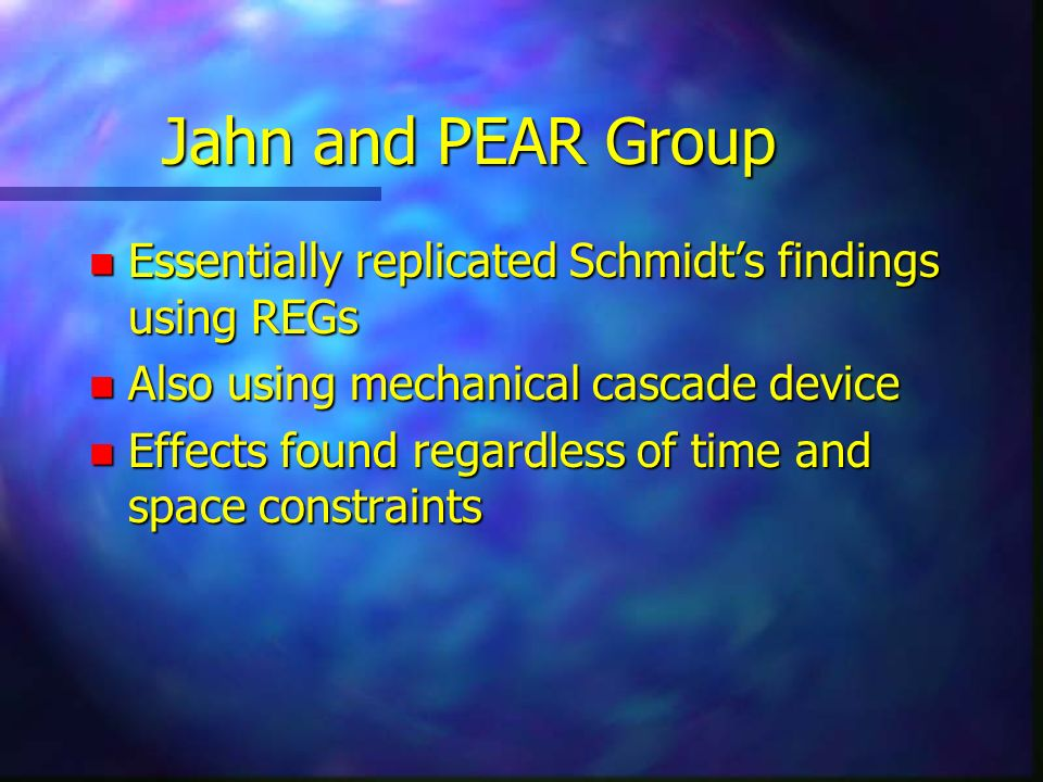 Jahn and PEAR Group Essentially replicated Schmidt's findings using REGs. Also using mechanical cascade device.