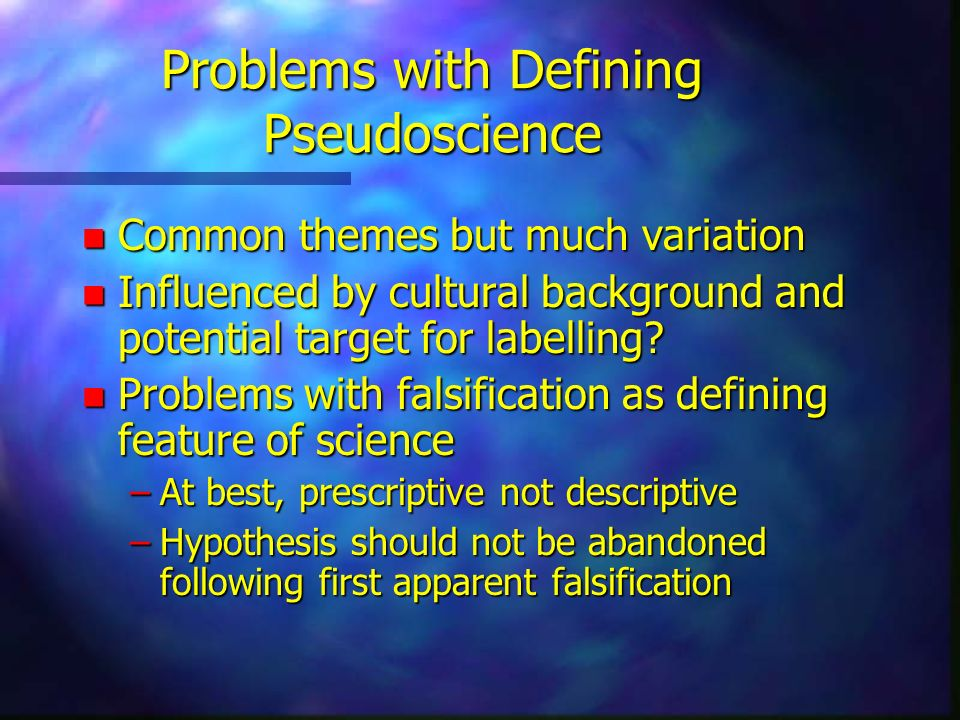 Problems with Defining Pseudoscience
