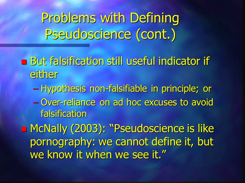 Problems with Defining Pseudoscience (cont.)