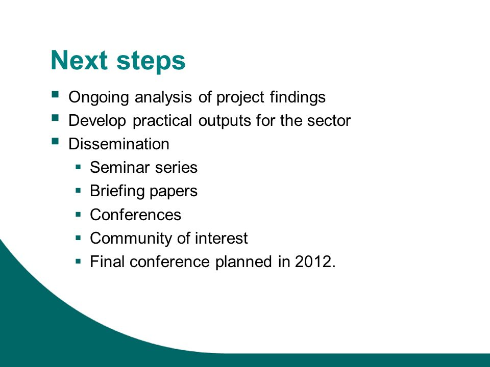 Next steps Ongoing analysis of project findings
