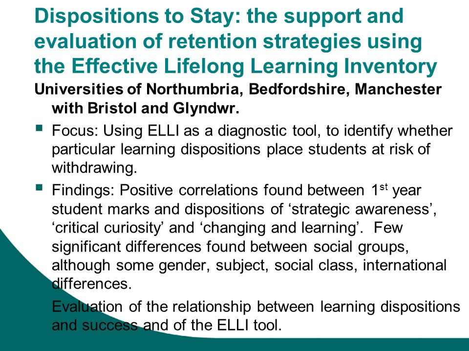 Dispositions to Stay: the support and evaluation of retention strategies using the Effective Lifelong Learning Inventory