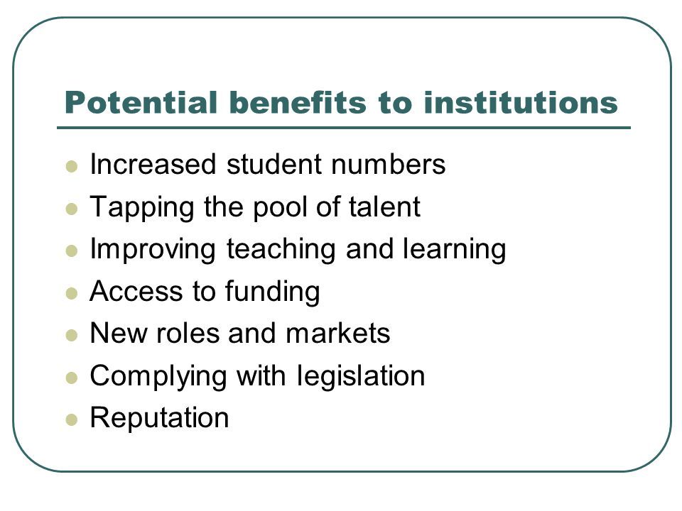 Potential benefits to institutions