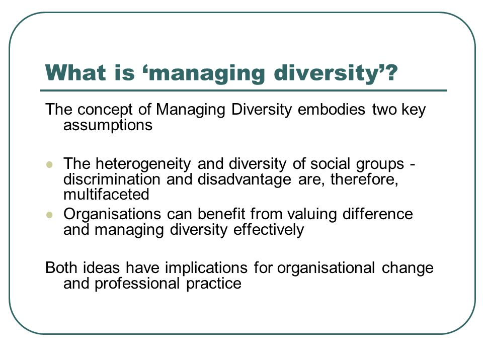What is 'managing diversity'