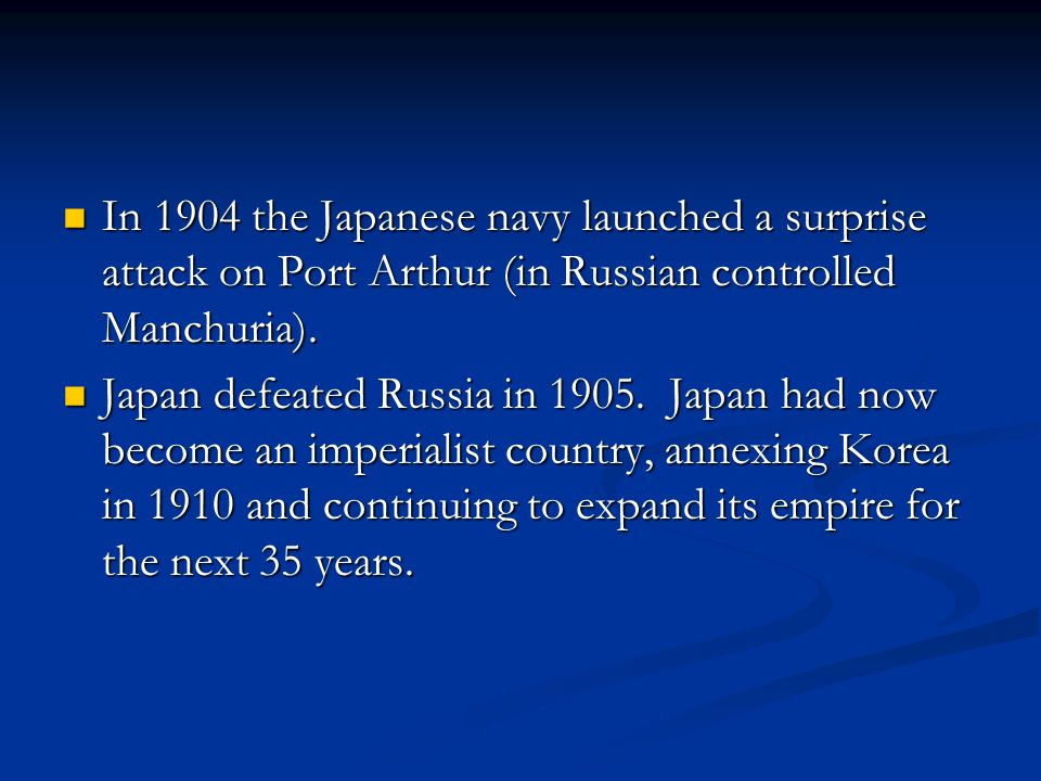 In 1904 the Japanese navy launched a surprise attack on Port Arthur (in Russian controlled Manchuria).