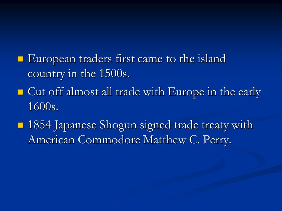 European traders first came to the island country in the 1500s.