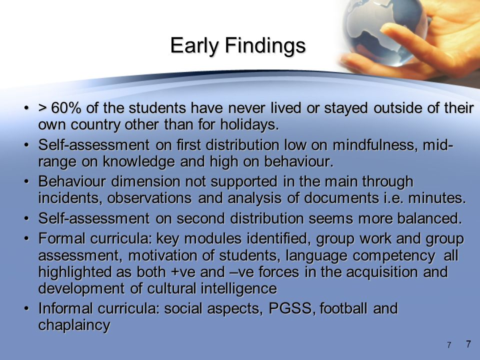 Early Findings > 60% of the students have never lived or stayed outside of their own country other than for holidays.