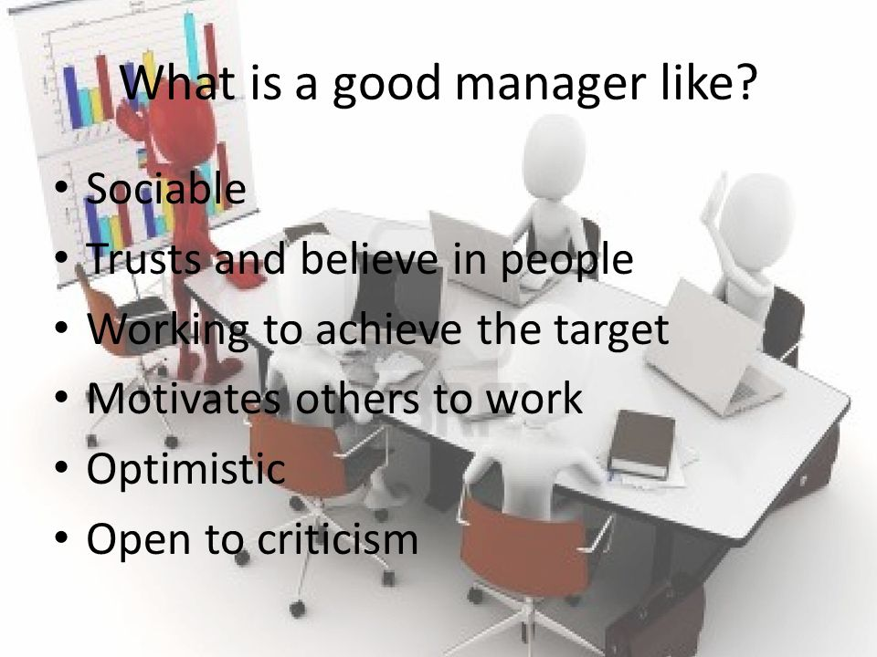 What is a good manager like