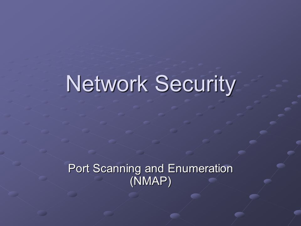 Port Scanning and Enumeration (NMAP)