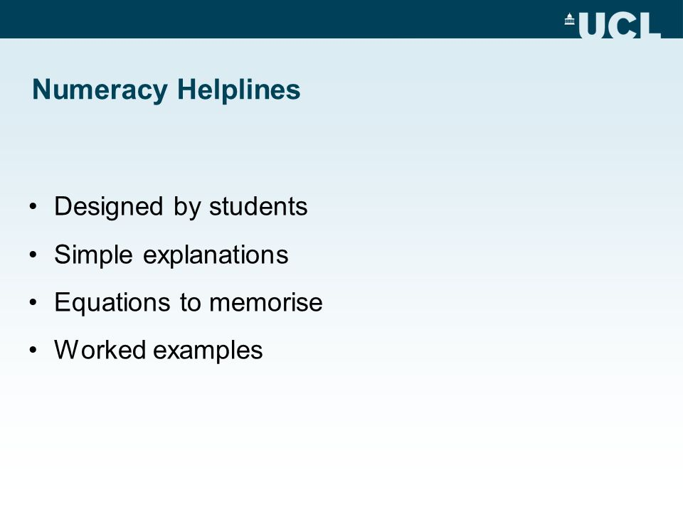Numeracy Helplines Designed by students Simple explanations