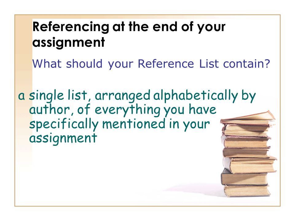 Referencing at the end of your assignment