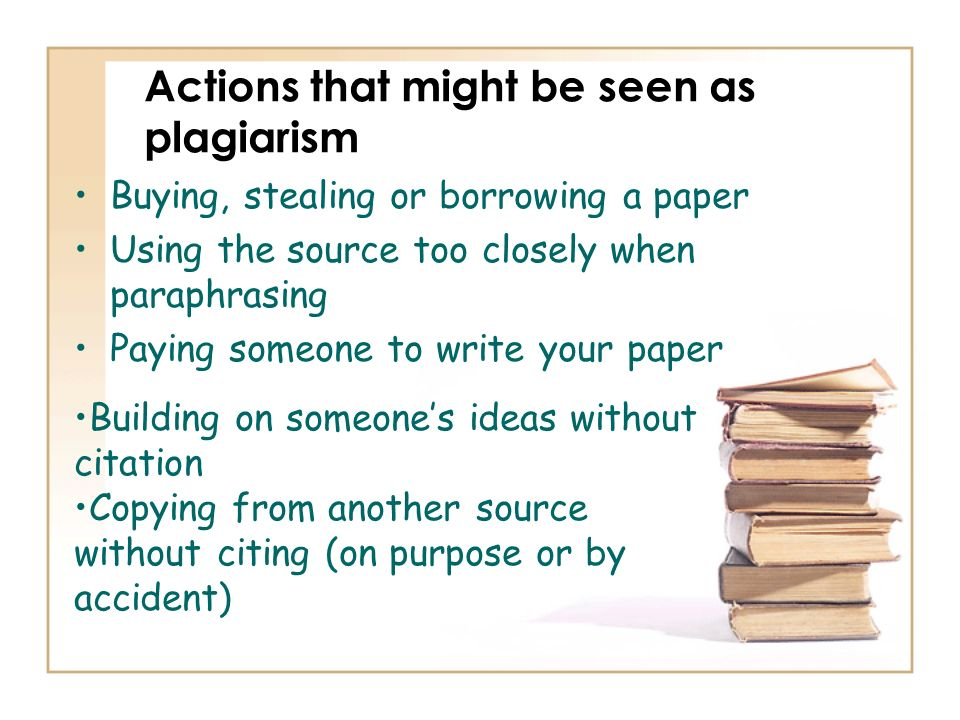 Actions that might be seen as plagiarism