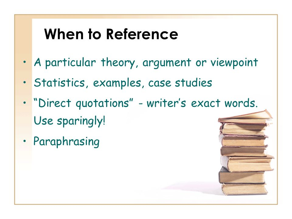 When to Reference A particular theory, argument or viewpoint