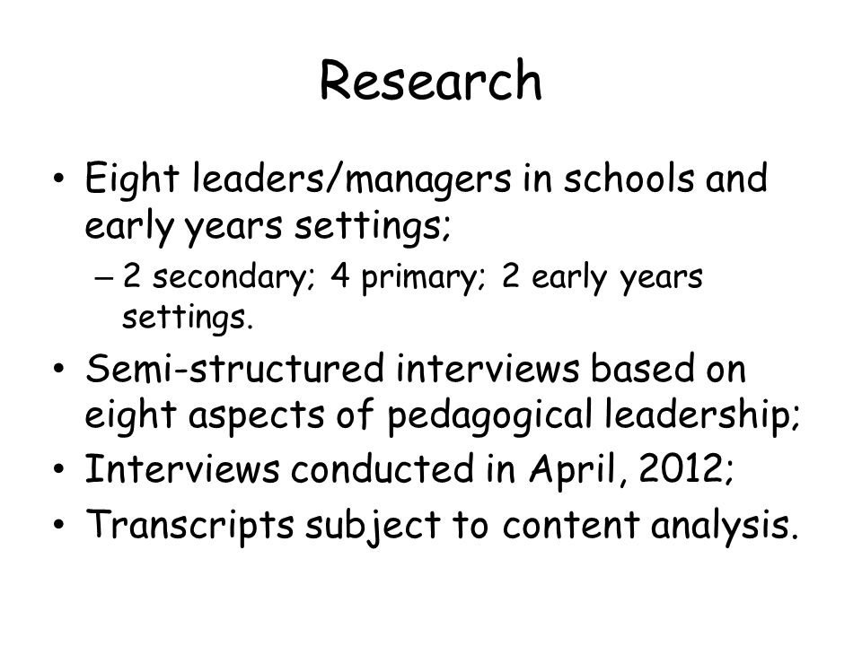Research Eight leaders/managers in schools and early years settings;