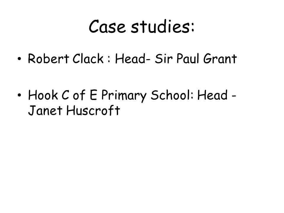 Case studies: Robert Clack : Head- Sir Paul Grant