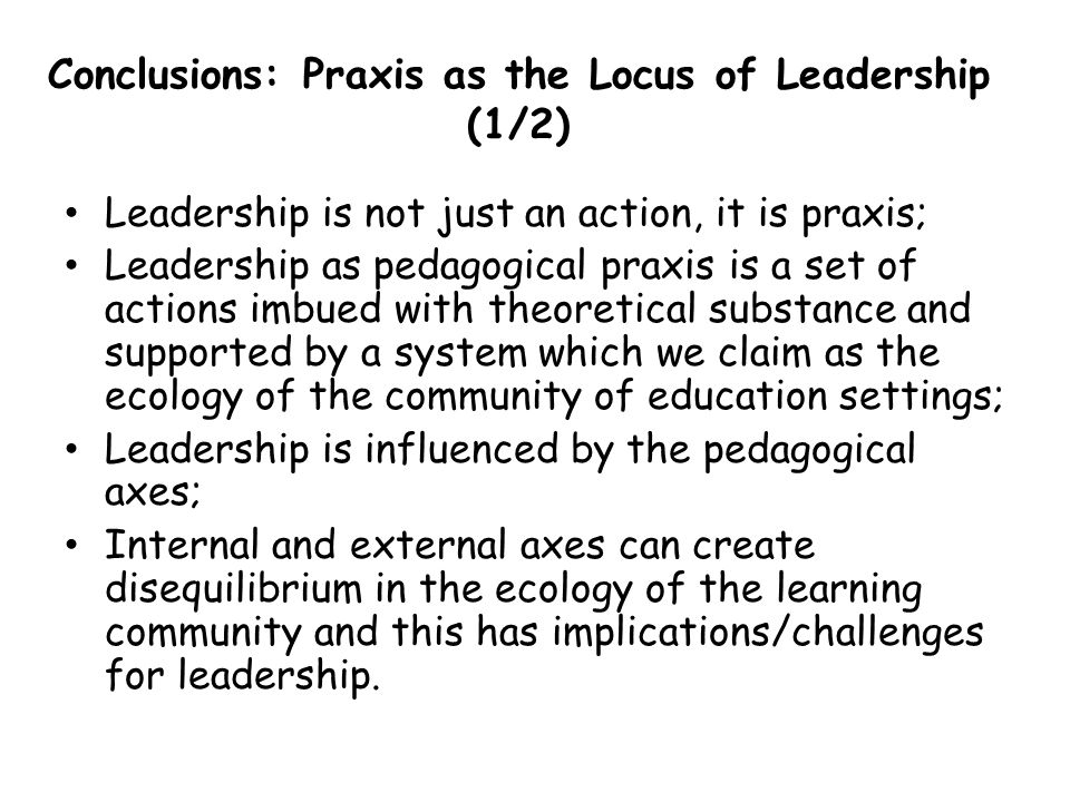 Conclusions: Praxis as the Locus of Leadership (1/2)