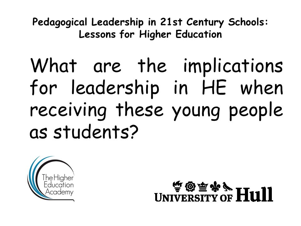 Pedagogical Leadership in 21st Century Schools: Lessons for Higher Education