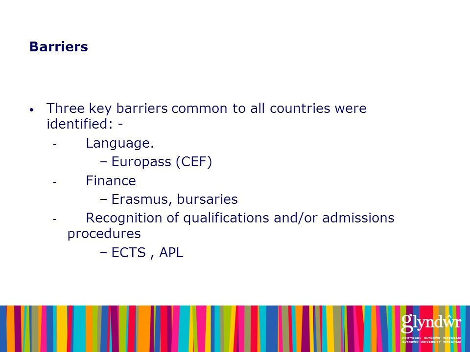 Barriers Three key barriers common to all countries were identified: - Language. Europass (CEF)