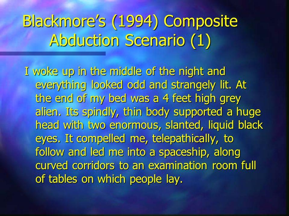 Blackmore's (1994) Composite Abduction Scenario (1)