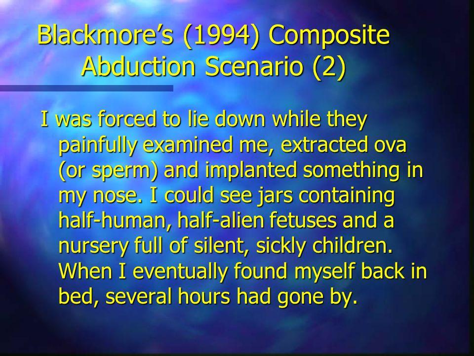Blackmore's (1994) Composite Abduction Scenario (2)