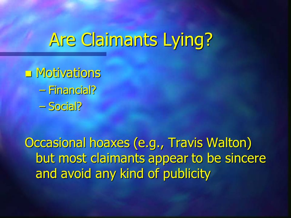 Are Claimants Lying Motivations