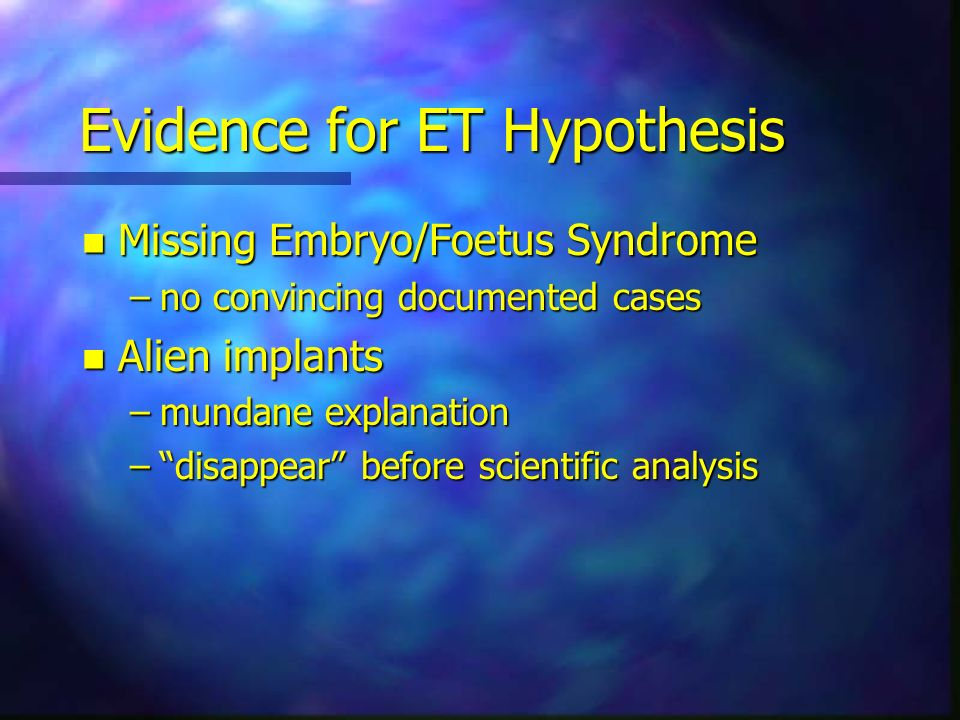 Evidence for ET Hypothesis