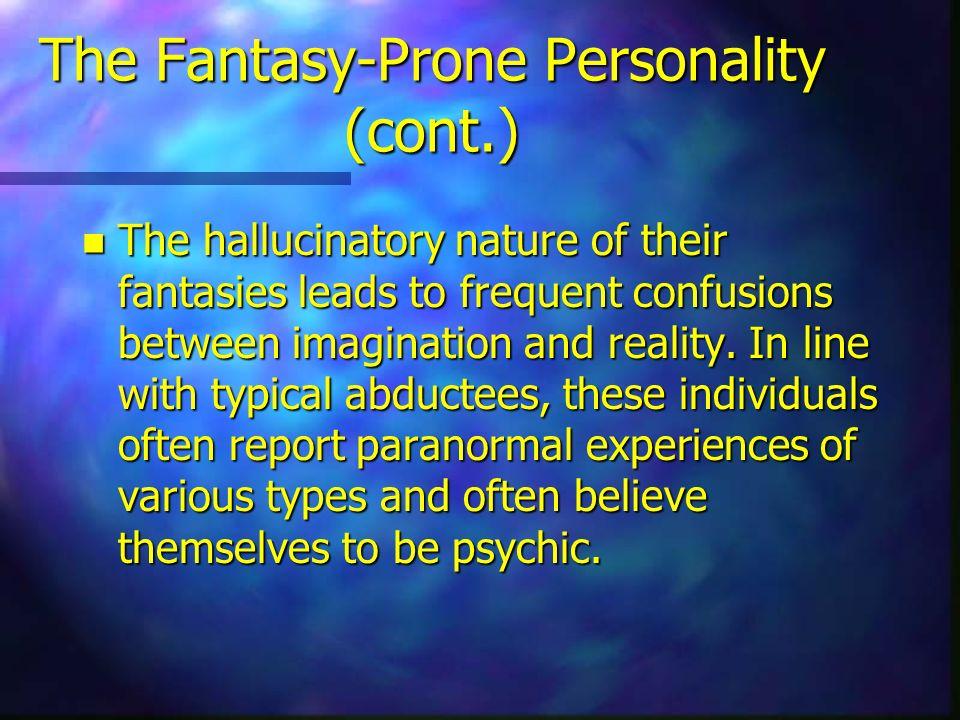 The Fantasy-Prone Personality (cont.)