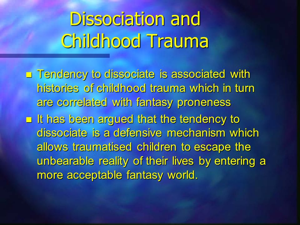Dissociation and Childhood Trauma