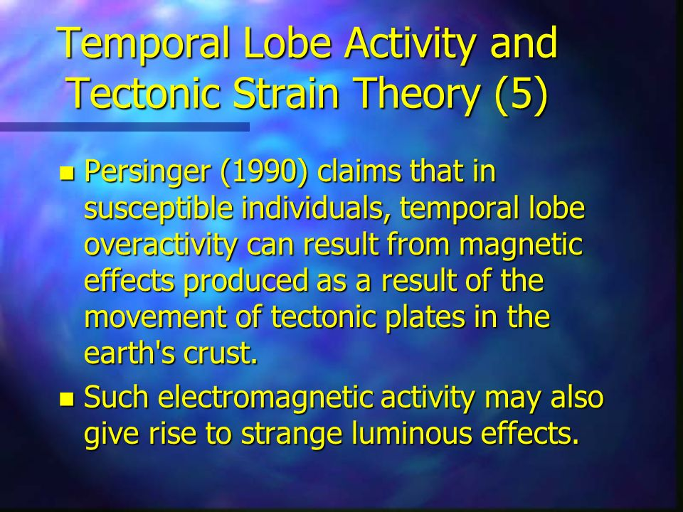 Temporal Lobe Activity and Tectonic Strain Theory (5)