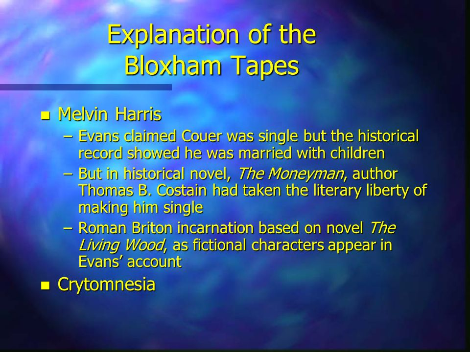 Explanation of the Bloxham Tapes