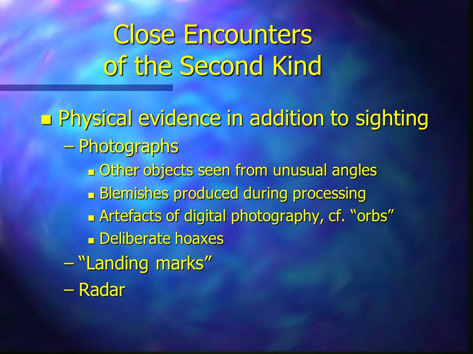 Close Encounters of the Second Kind