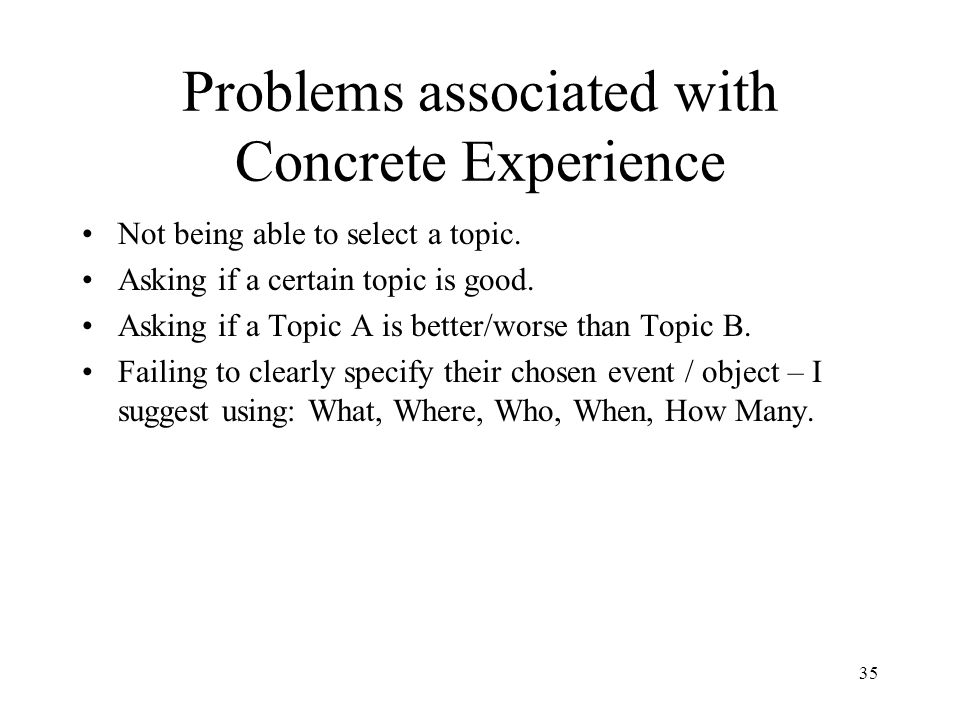 Problems associated with Concrete Experience