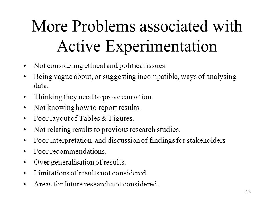 More Problems associated with Active Experimentation