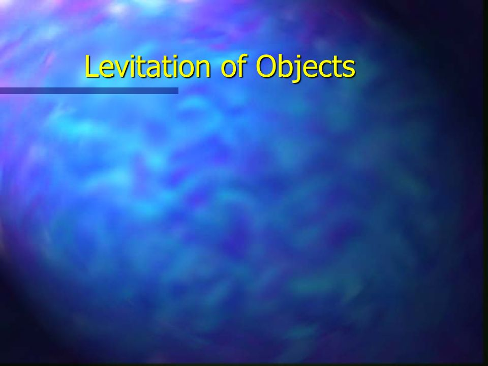 Levitation of Objects