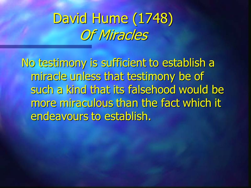 David Hume (1748) Of Miracles