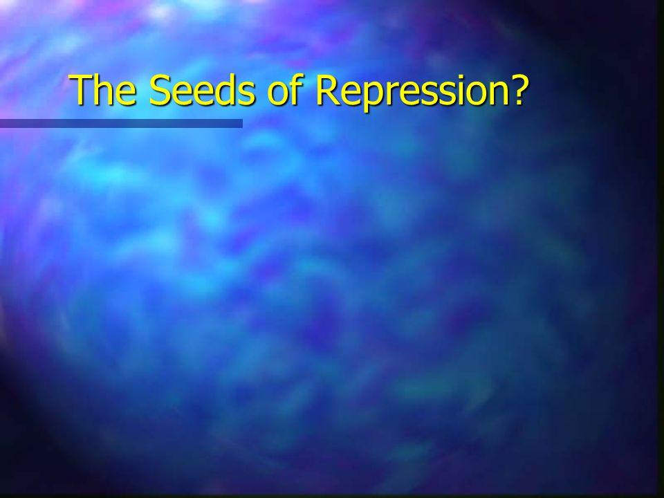 The Seeds of Repression