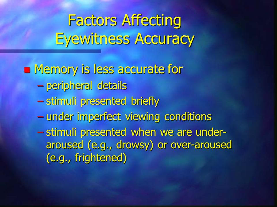 Factors Affecting Eyewitness Accuracy