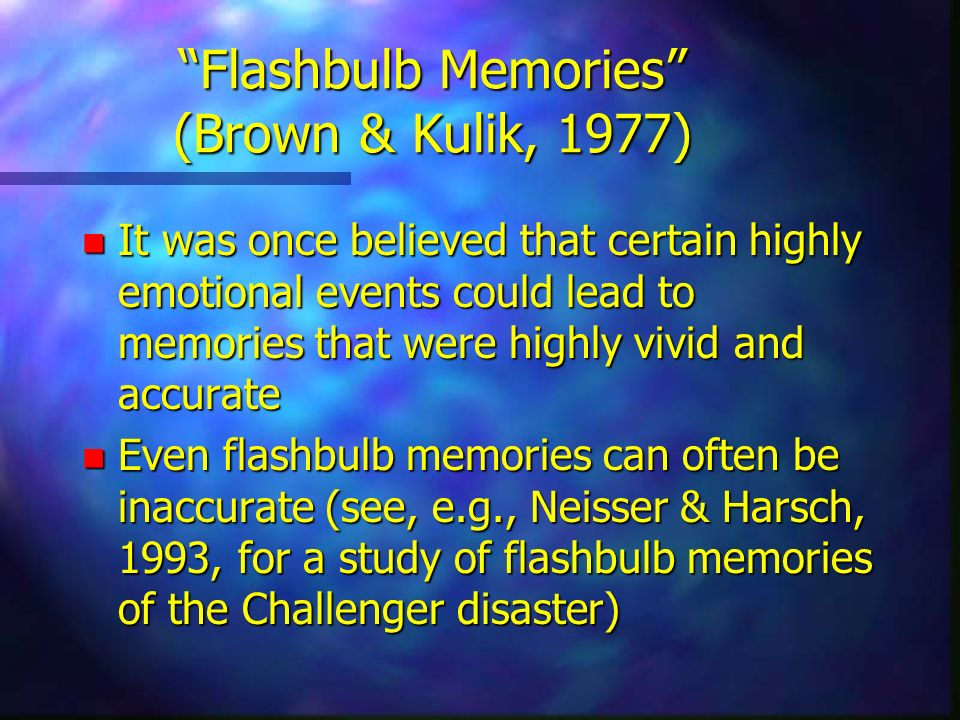 Flashbulb Memories (Brown & Kulik, 1977)