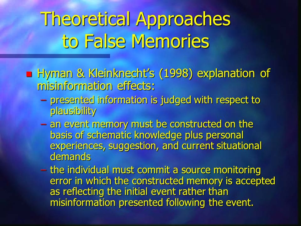Theoretical Approaches to False Memories
