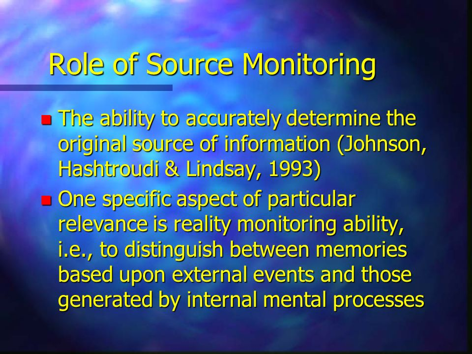 Role of Source Monitoring
