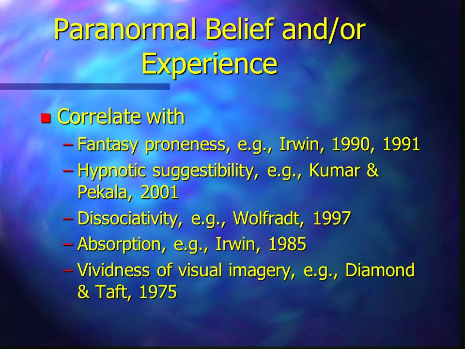 Paranormal Belief and/or Experience