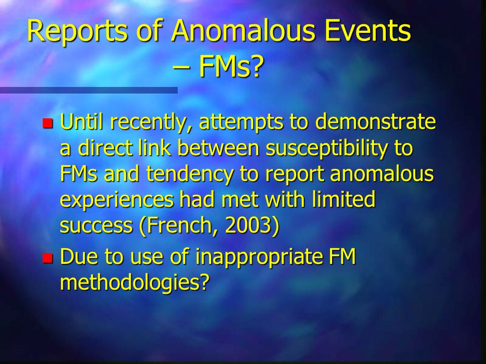 Reports of Anomalous Events – FMs