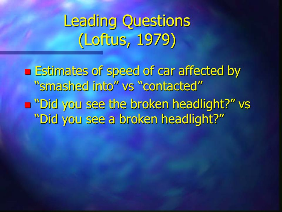 Leading Questions (Loftus, 1979)