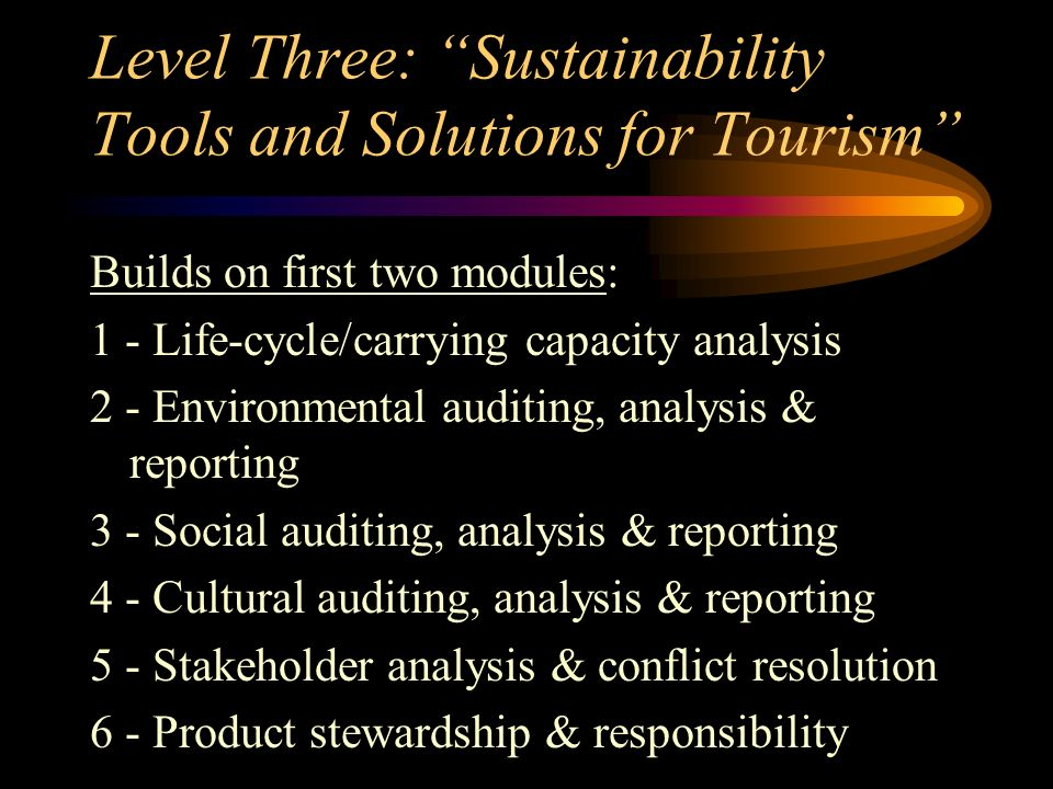 Level Three: Sustainability Tools and Solutions for Tourism