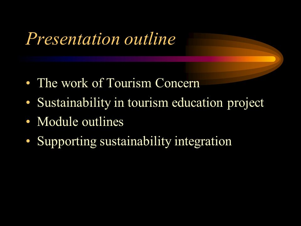 Presentation outline The work of Tourism Concern