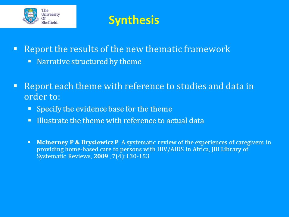 Synthesis Report the results of the new thematic framework