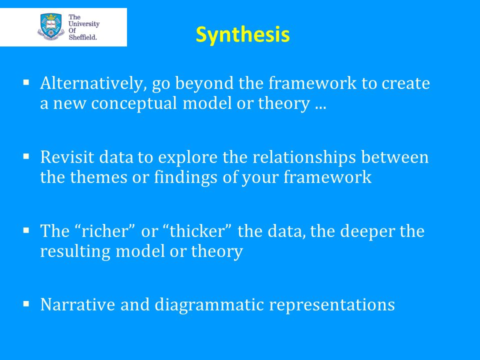 Synthesis Alternatively, go beyond the framework to create a new conceptual model or theory ...