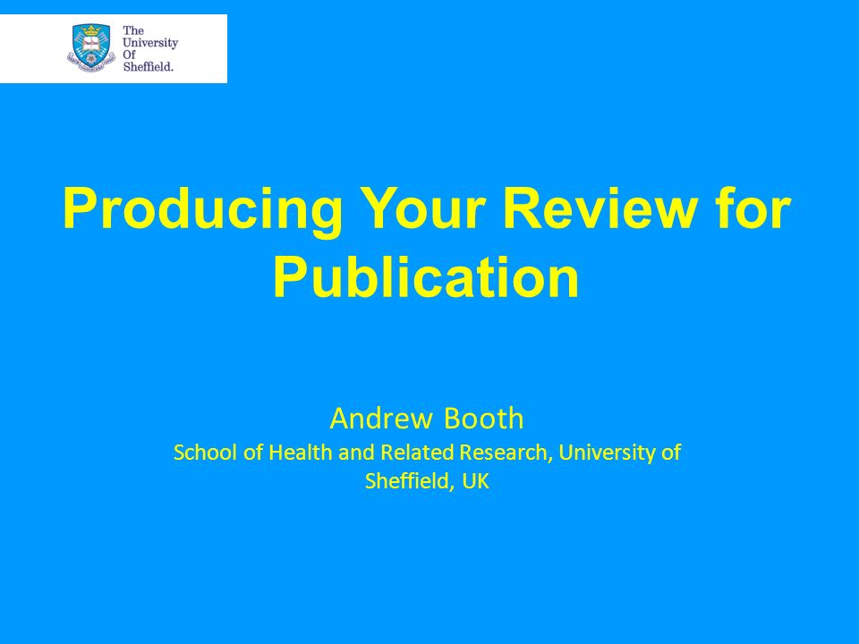 Producing Your Review for Publication