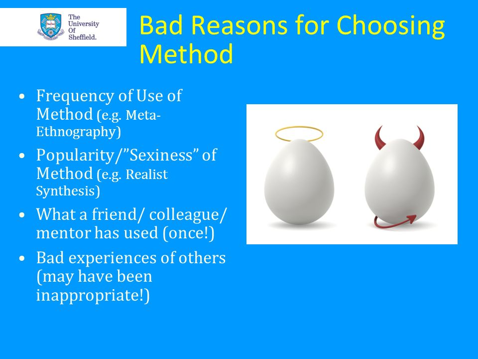 Bad Reasons for Choosing Method