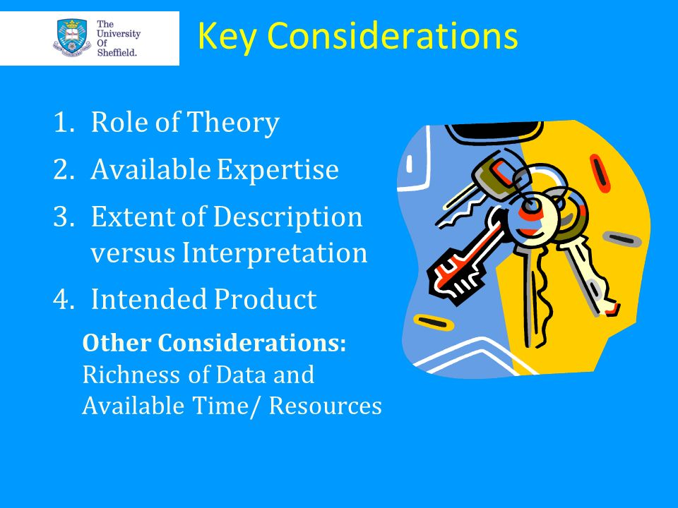 Key Considerations Role of Theory Available Expertise