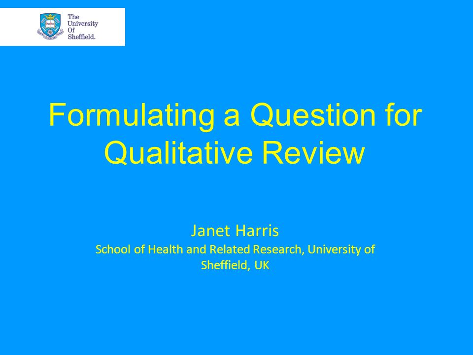 Formulating a Question for Qualitative Review